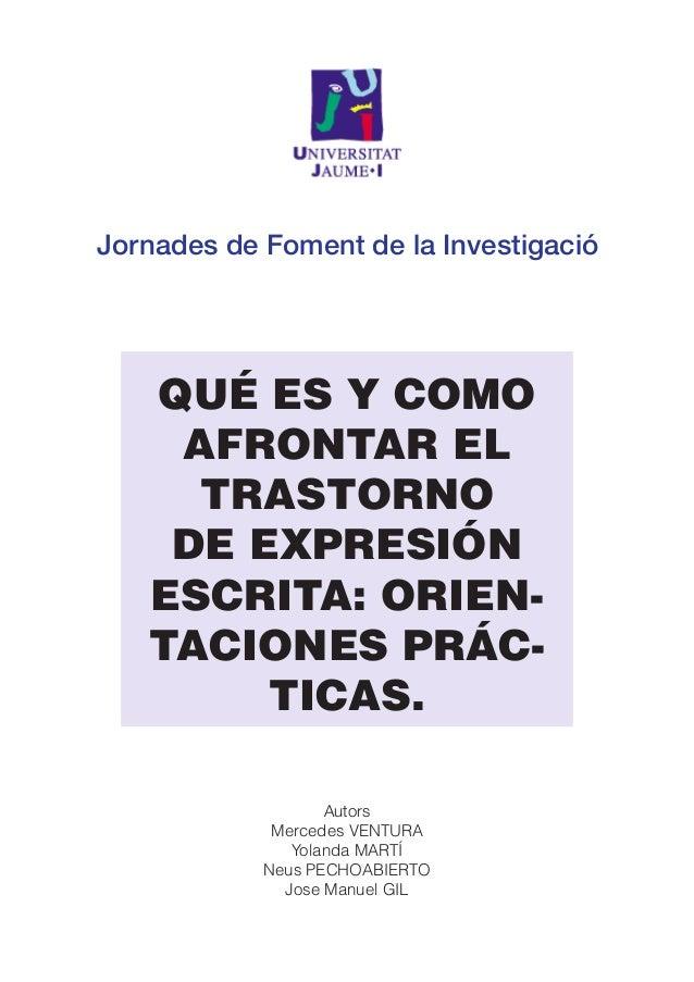Jornades de Foment de la Investigació   Qué es y como    afrontar el     trastorno    de expresión   escrita: orien-   tac...