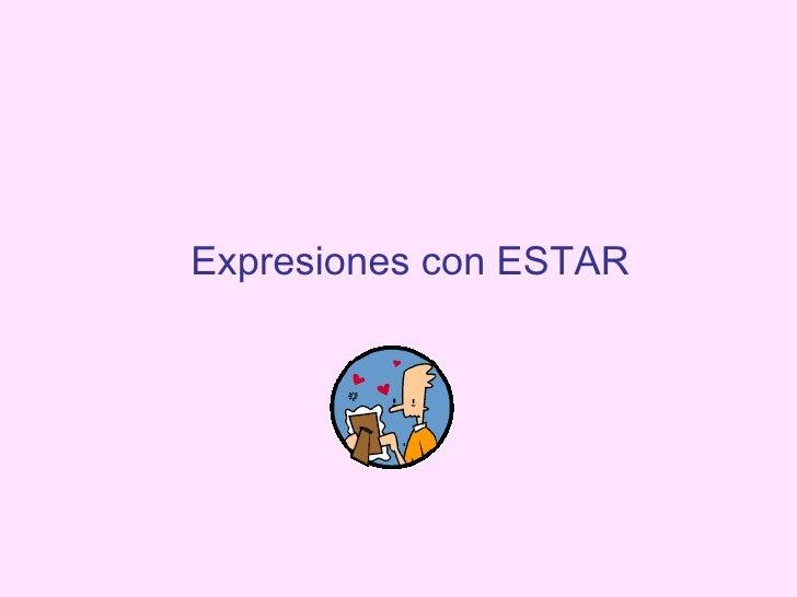 Expresiones con ESTAR