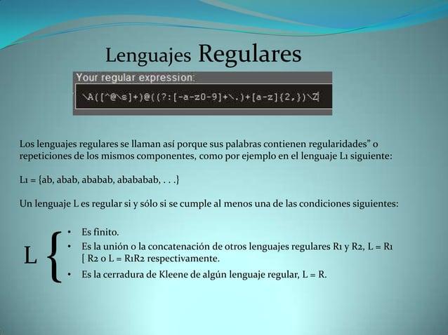 "Lenguajes             RegularesLos lenguajes regulares se llaman así porque sus palabras contienen regularidades"" orepetic..."