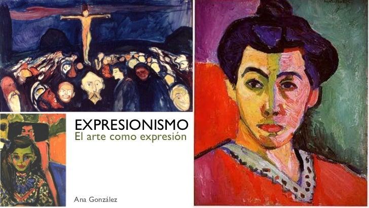 EXPRESIONISMOEl arte como expresiónAna González
