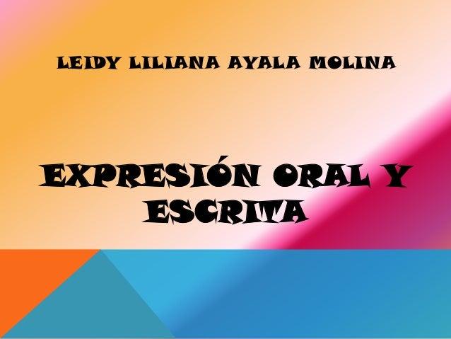 LEIDY LILIANA AYALA MOLINAEXPRESIÓN ORAL Y    ESCRITA