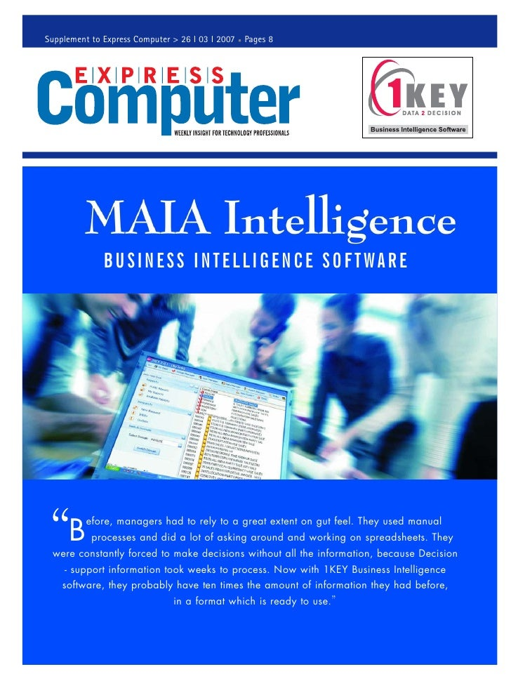 Supplement to Express Computer > 26 I 03 I 2007 Pages 8                   BUSINESS INTELLIGENCE SOFTWARE          B       ...