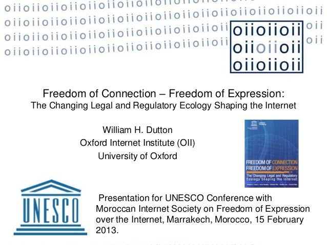 Freedom of Connection – Freedom of Expression:The Changing Legal and Regulatory Ecology Shaping the Internet              ...