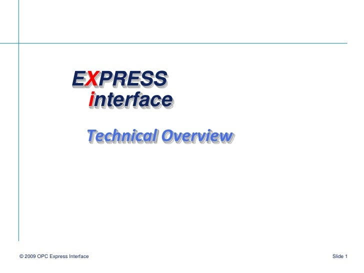EXPRESS interface<br />Technical Overview<br />