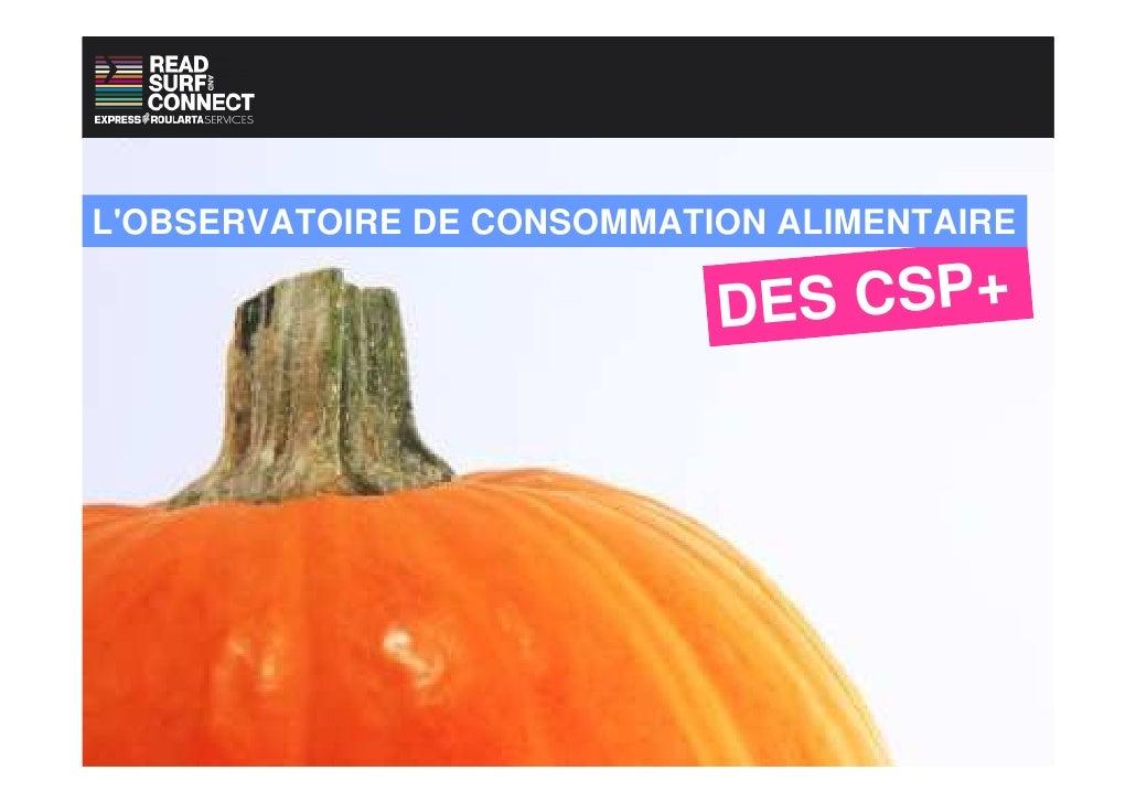 L'OBSERVATOIRE DE CONSOMMATION ALIMENTAIRE                              DES CSP+