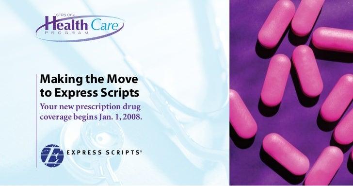 Making the Moveto Express ScriptsYour new prescription drugcoverage begins Jan. 1, 2008.