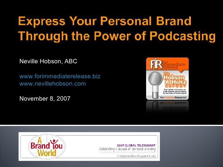Neville Hobson, ABC www.forimmediaterelease.biz www.nevillehobson.com November 8, 2007