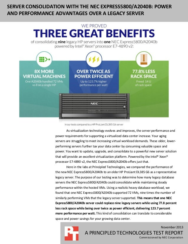 SERVER CONSOLIDATION WITH THE NEC EXPRESS5800/A2040B: POWER AND PERFORMANCE ADVANTAGES OVER A LEGACY SERVER  As virtualiza...
