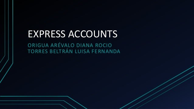 EXPRESS ACCOUNTS ORIGUA ARÉVALO DIANA ROCIO TORRES BELTRÁN LUISA FERNANDA