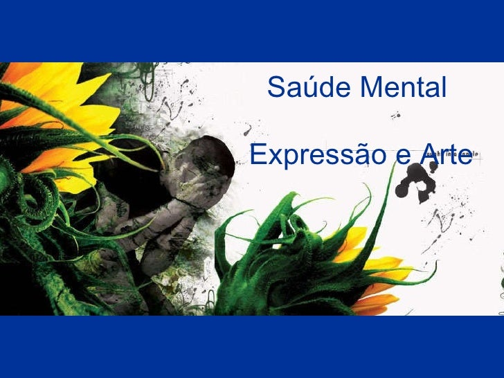 Saúde Mental  Express ã o e Arte