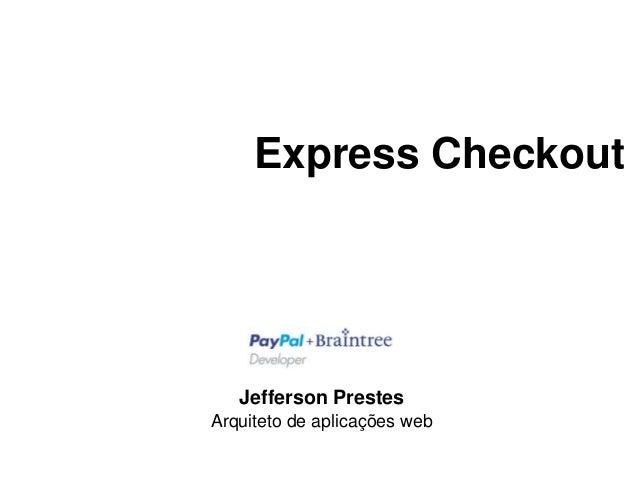 Express Checkout  Jefferson Prestes  Arquiteto de aplicações web