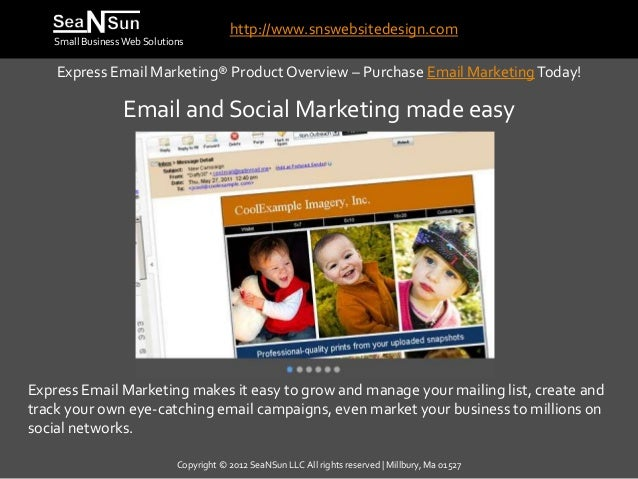 http://www.snswebsitedesign.com   Small Business Web Solutions    Express Email Marketing® Product Overview – Purchase Ema...