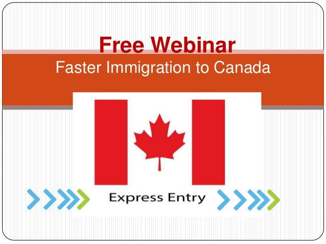 Faster Immigration To Canada Free Webinar