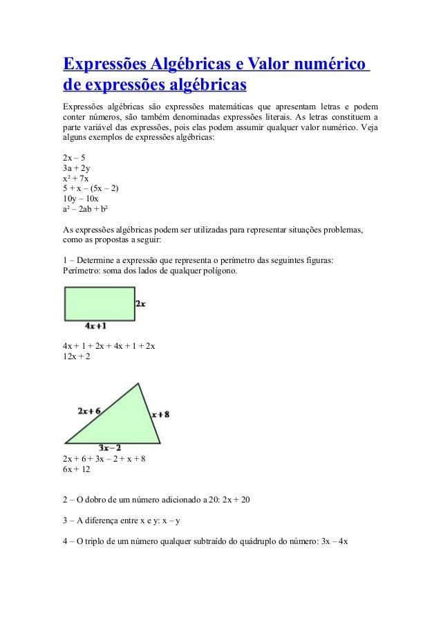 Expressões Algébricas e Valor numérico  de expressões algébricas  Expressões algébricas são expressões matemáticas que apr...