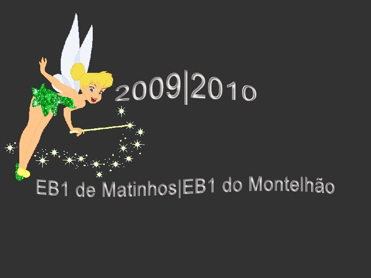 2009|2010<br />EB1 de Matinhos|EB1 do Montelhão<br />