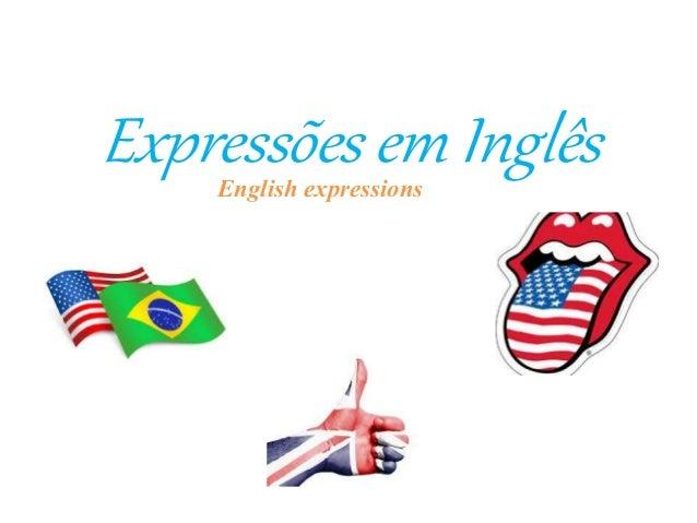 Expressões em InglêsEnglish expressions