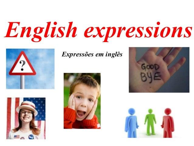 English expressions Expressões em inglês