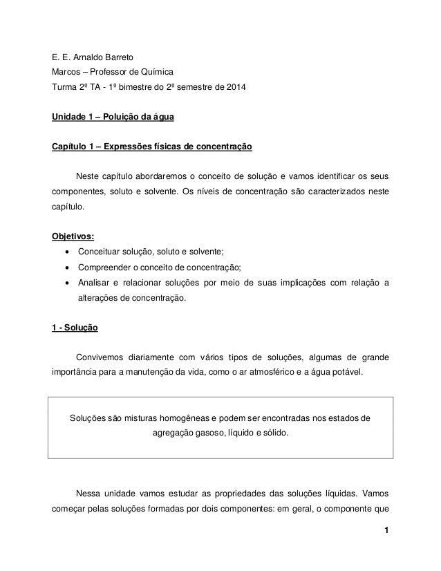 1 E. E. Arnaldo Barreto Marcos – Professor de Química Turma 2º TA - 1º bimestre do 2º semestre de 2014 Unidade 1 – Poluiçã...