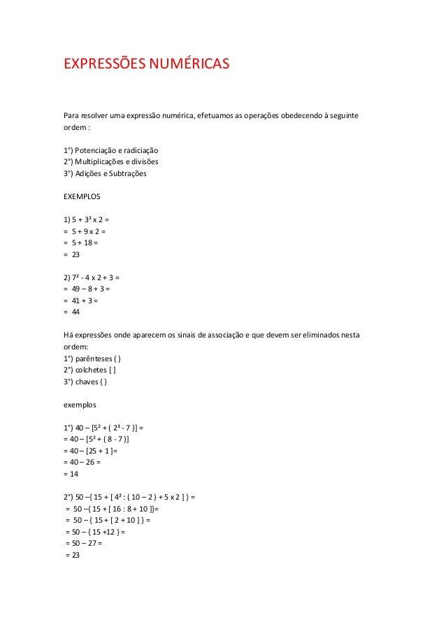 EXPRESSÕES NUMÉRICASPara resolver uma expressão numérica, efetuamos as operações obedecendo à seguinteordem :1°) Potenciaç...