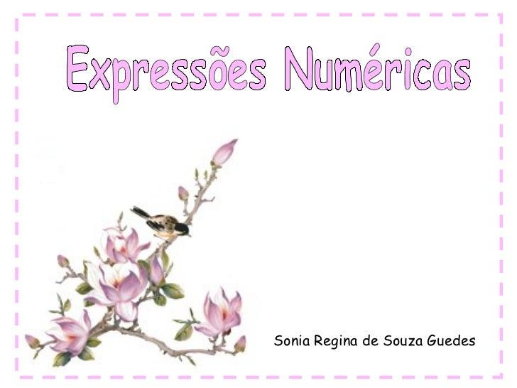 Sonia Regina de Souza Guedes Expressões Numéricas