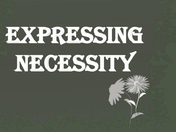 Expressing Necessity