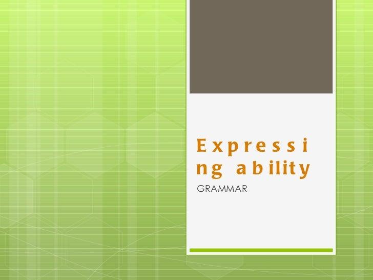 Expressing ability GRAMMAR