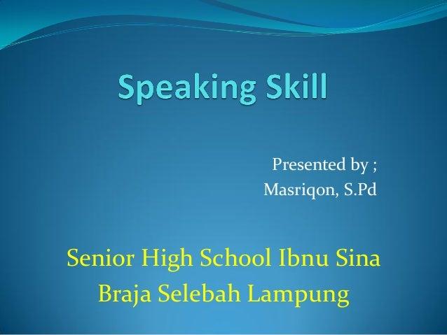 Presented by ; Masriqon, S.Pd  Senior High School Ibnu Sina Braja Selebah Lampung