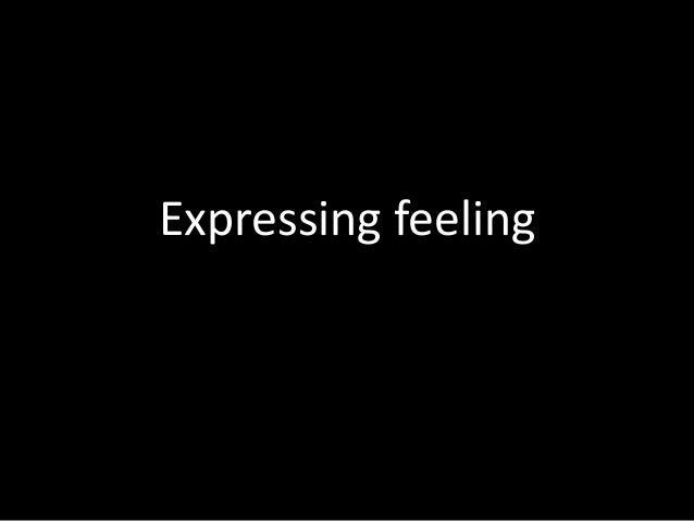 Expressing feeling