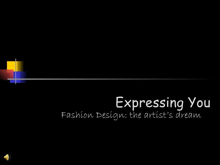 Expressing You Fashion Design: the artist's dream