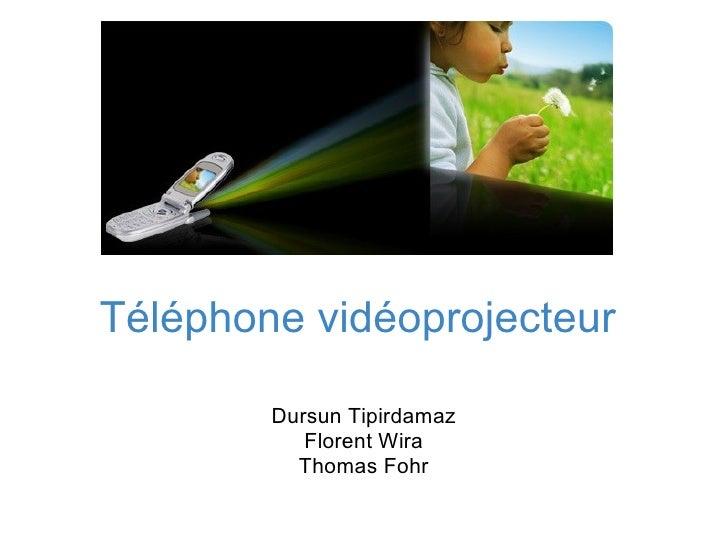 Téléphone vidéoprojecteur  Dursun Tipirdamaz Florent Wira Thomas Fohr