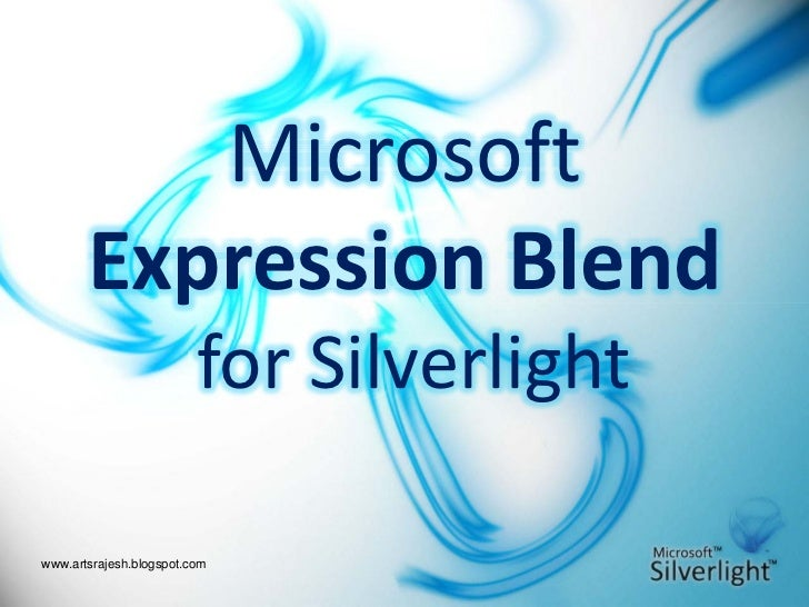 Microsoft         Expression Blend                          for Silverlight  www.artsrajesh.blogspot.com