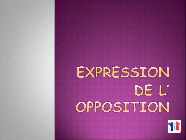Por vezes, podemos opor ideias, criando uma  espécie de contradição.  Esta noção de oposição pode exprimir-se  através de:...