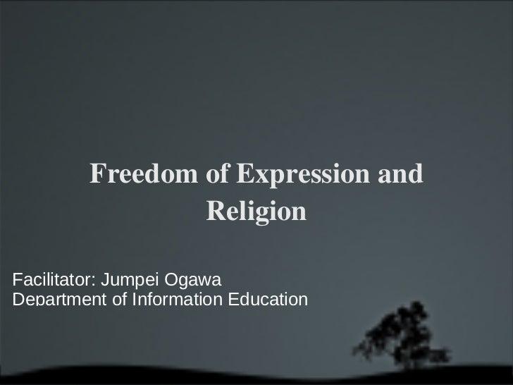 FreedomofExpressionand                 ReligionFacilitator: Jumpei OgawaDepartment of Information Education