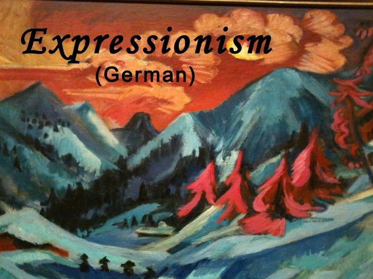 Expressionism   (German)