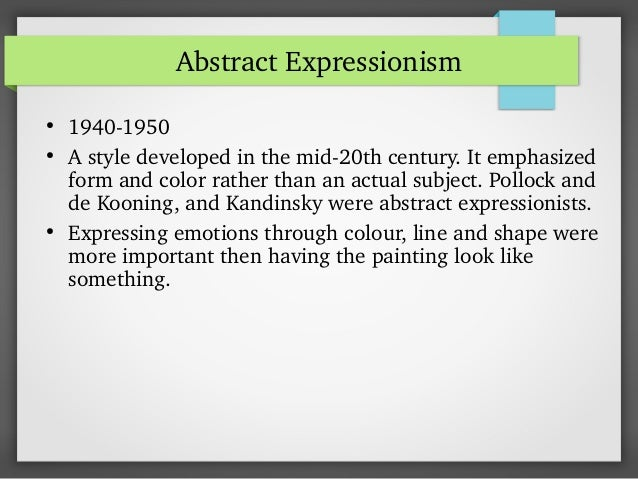the movement of expressionism and essential artists Abstract art abstract imagists action painting color field painting lyrical abstraction new york school post-painterly michel tapié (critic and exhibition organizer important to the dissemination of abstract expressionism in europe, japan, and latin america.
