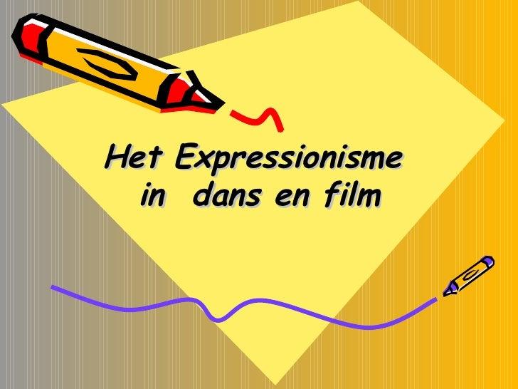 Het Expressionisme  in  dans en film