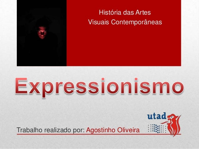História das Artes                        Visuais ContemporâneasTrabalho realizado por: Agostinho Oliveira