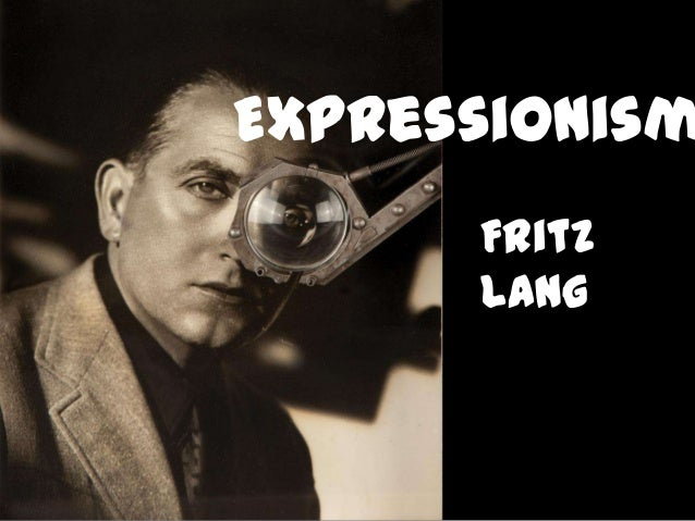 Expressionism Fritz Lang