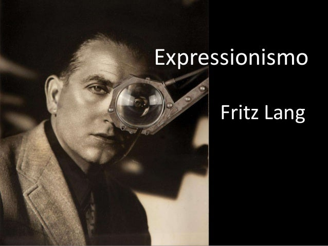 Expressionismo Fritz Lang