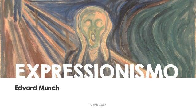 """EXPRESSIONISMO Edvard Munch """"O Grito"""", 1910"""