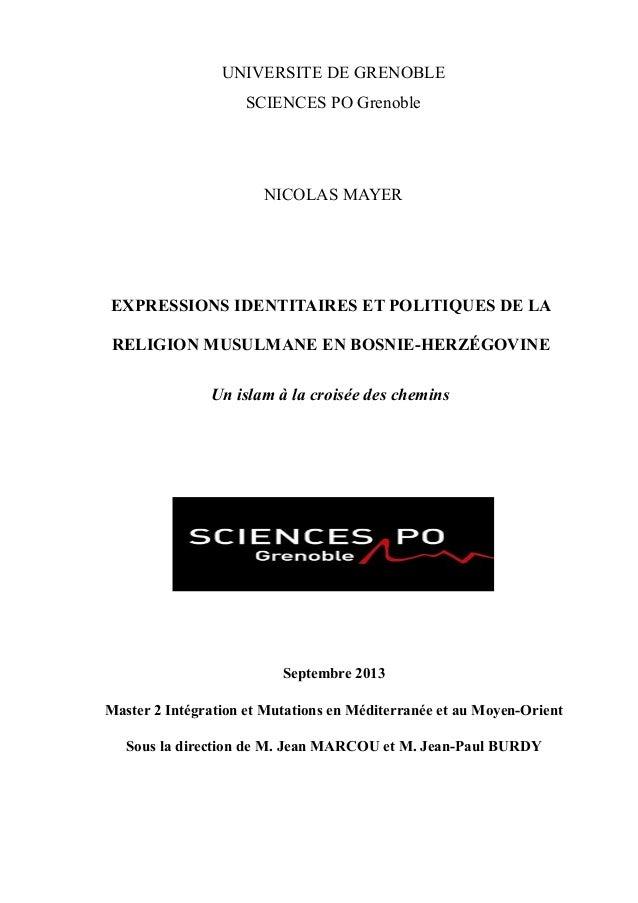 UNIVERSITE DE GRENOBLE SCIENCES PO Grenoble NICOLAS MAYER EXPRESSIONS IDENTITAIRES ET POLITIQUES DE LA RELIGION MUSULMANE ...