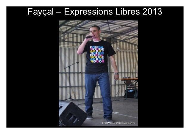 Fayçal – Expressions Libres 2013