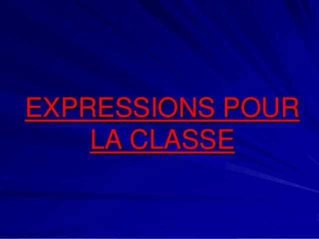 EXPRESSIONS POUR LA CLASSE