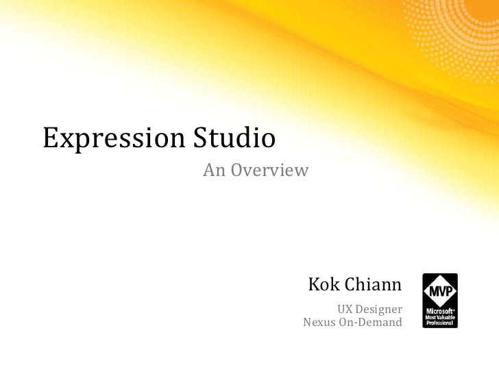 Expression Studio<br />An Overview<br />KokChiann<br />UX Designer<br />Nexus On-Demand<br />