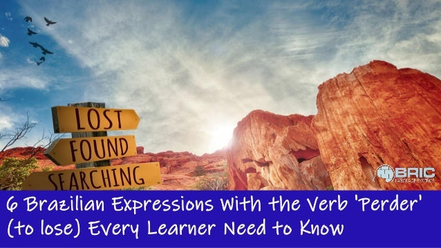 6 Brazilian Expressions With the Verb 'Perder' (to lose) Every Learner Need to Know