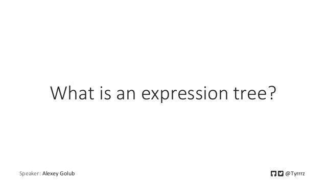 Expression trees in c# Slide 3