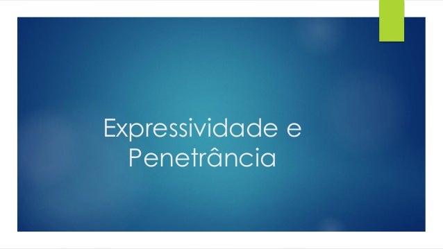 Expressividade e Penetrância