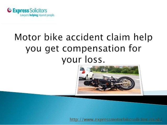 Request to Assessment today  http://www.expressmotorbikesolicitor.co.uk/