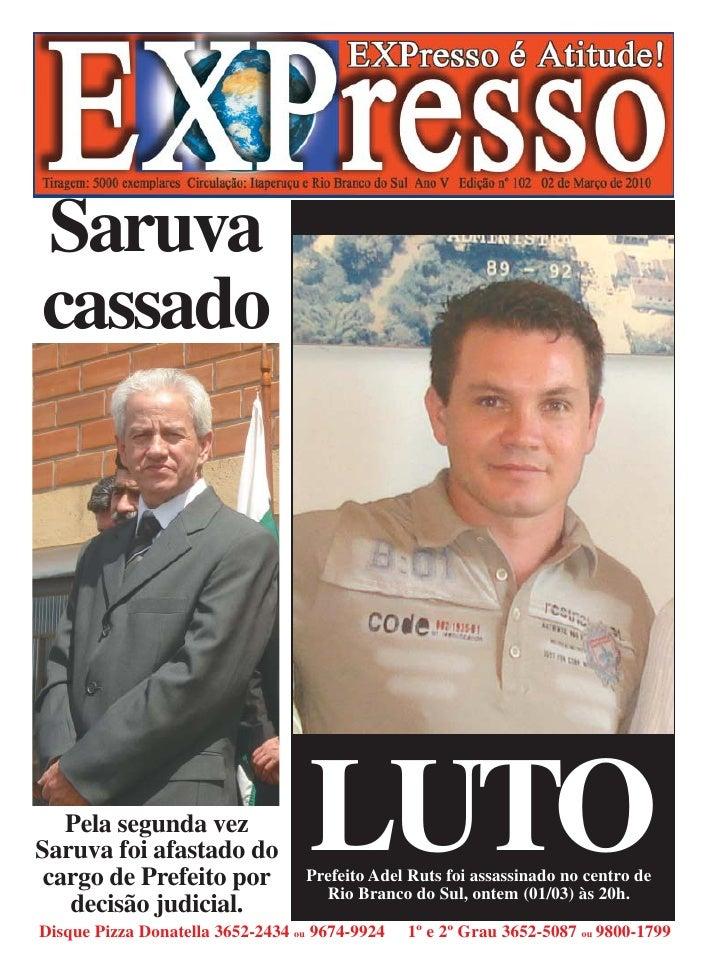 Saruva cassado        Pela segunda vez Saruva foi afastado do  cargo de Prefeito por    decisão judicial.                 ...