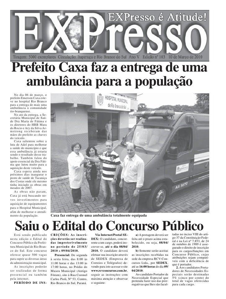 Prefeito Caxa faz a entrega de uma    ambulância para a população    No dia 06 de março, o prefeito Emerson Caxa este- ve ...